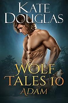 Wolf Tales 10: Adam by [Kate Douglas]