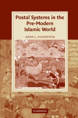 Postal Systems in the Pre-Modern Islamic World (Cambridge Studies in Islamic Civilization)