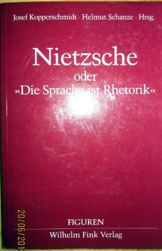 Nietzsche oder 'Die Sprache ist Rhetorik' (Figuren)