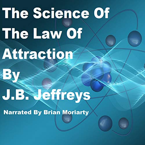 The Science of the Law of Attraction cover art