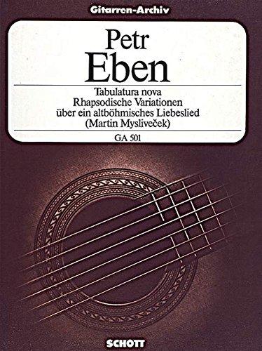 Tabulatura nova: Rhapsodische Variationen über ein altböhmisches Liebeslied. Gitarre. (Gitarren-Archiv)