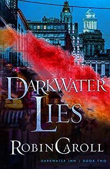 Darkwater Lies (Darkwater Inn Book 2) by [Robin Caroll]