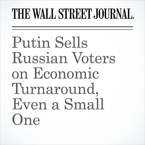 Putin Sells Russian Voters on Economic Turnaround, Even a Small One copertina