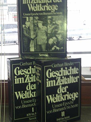 Geschichte im Zeitalter der Weltkriege. Unsere Epoche von Bismarck bis heute