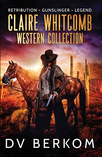 Claire Whitcomb Western Collection: Retribution, Gunslinger, Legend (English Edition)