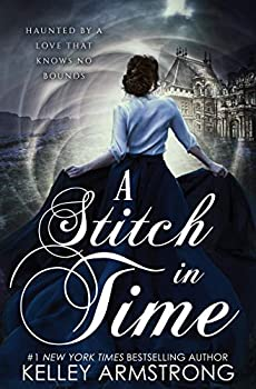 A Stitch in Time by Kelley Armstrong science fiction and fantasy book and audiobook reviews
