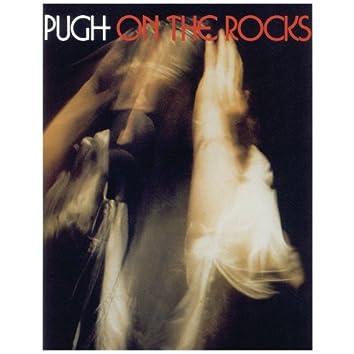 Pugh On The Rocks