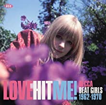 Love Hit Me! Decca Beat Girls 1963-1970 / Various