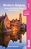 Northern Belgium: Flanders with Brussels, Bruges, Ghent and Antwerp (Bradt Travel Guide)