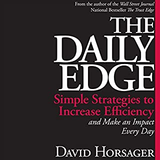 The Daily Edge: Simple Strategies to Increase Efficiency and Make an Impact Every Day                   By:                                                                                                                                 David Horsager                               Narrated by:                                                                                                                                 David Horsager                      Length: 1 hr and 36 mins     31 ratings     Overall 4.4