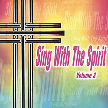Sing With The Spirit Volume 3