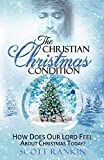 The Christian Christmas Condition: How Does Our Lord Feel About Christmas Today?
