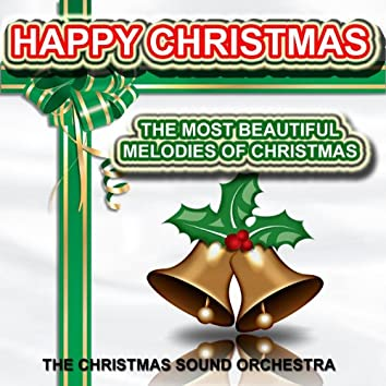 Happy Christmas : The Most Beautiful Melodies of Christmas