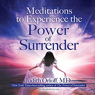 Meditations to Experience the Power of Surrender audiobook cover art