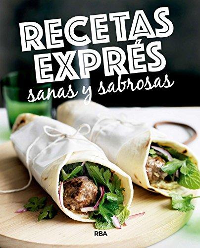 Recetas exprés sanas y sabrosas (PRACTICA) (Spanish Edition)