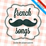 French Songs, Vol. 1 (Indie and Alternative)
