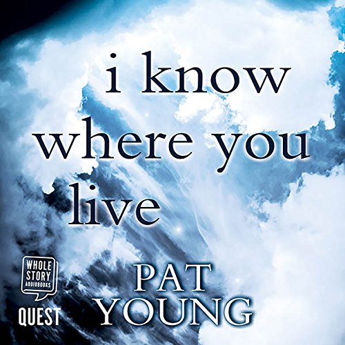 I Know Where You Live Audiobook By Pat Young cover art