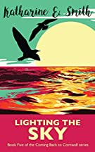 Lighting the Sky: Book Five of the Coming Back to Cornwall series: 5