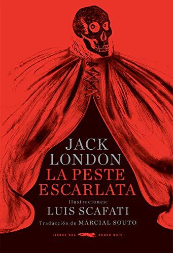 La peste escarlata (rústica) (Libros del Zorro Rojo)