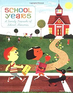 School Years: A Family Keepsake of School Memories (Journal for Kids, Journal for Teens, High School Journal)