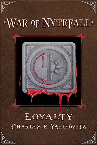 Book: Loyalty (War of Nytefall Book 1) by Charles E. Yallowitz