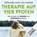 Therapie auf vier Pfoten: Wie Hunde uns gesund und glücklich machen