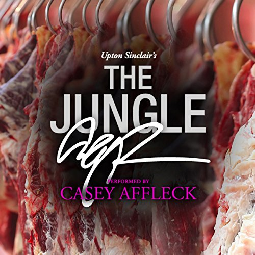 The Jungle: A Signature Performance by Casey Affleck | Upton Sinclair