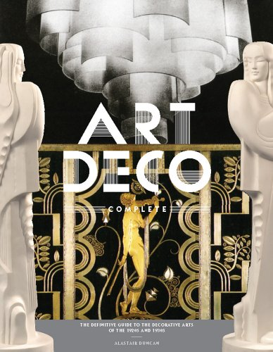 Compare Textbook Prices for Art Deco Complete: The Definitive Guide to the Decorative Arts of the 1920s and 1930s y First printing Edition ISBN 9780810980464 by Duncan, Alastair