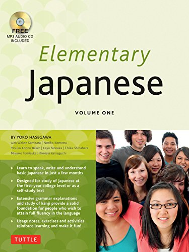 Elementary Japanese Volume One: This Beginner Japanese Language Textbook Expertly Teaches Kanji, Hiragana, Katakana, Speaking & Listening