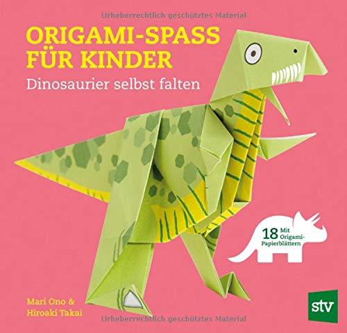 Origami-Spass für Kinder: Dinosaurier selbst falten, Mit 18 Origami-Papierblättern