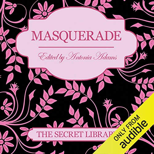 Masquerade     The Secret Library              By:                                                                                                                                 Elizabeth Coldwell,                                                                                        Poppy Summers,                                                                                        Zara Stoneley                               Narrated by:                                                                                                                                 Cleo Morrell                      Length: 6 hrs and 33 mins     2 ratings     Overall 4.0