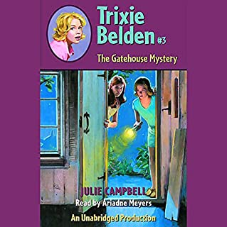 The Gatehouse Mystery     Trixie Belden #3              By:                                                                                                                                 Julie Campbell                               Narrated by:                                                                                                                                 Ariadne Meyers                      Length: 5 hrs and 46 mins     71 ratings     Overall 4.5