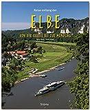 Reise entlang der ELBE - Von der Quelle bis zur Mündung - Ein Bildband mit über 185 Bildern auf 140 Seiten - STÜRTZ Verlag (Reise durch ...)