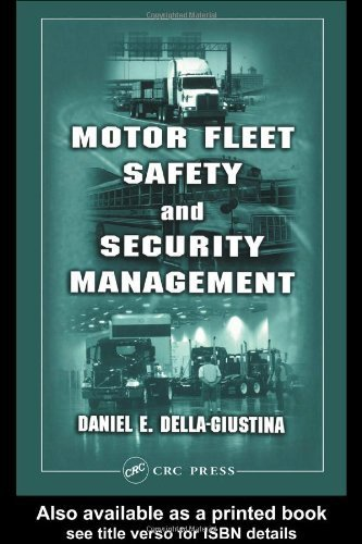 Motor Fleet Safety and Security Management by Daniel E. Della-Giustina (2004-06-11)