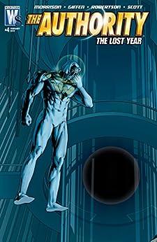 The Authority: The Lost Year (2006-2010) #4 by [Grant Morrison, Keith Giffen, Gene Ha, Art Lyon, Darick Robertson, John Trevor Scott]