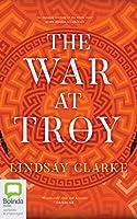 The War at Troy (Troy Quartet)