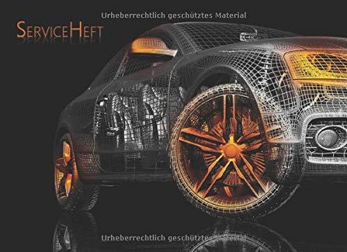 Serviceheft: Für alle Fahrzeuge (PKW, LKW, KFZ, Motorad, Traktor)