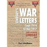 Lindsay's War Letters: John Seymour Lindsay DCM September 1914 to December 1917 (English Edition)