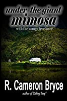 Under the Giant Mimosa with the Mango Tree Lover