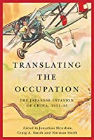 Translating the Occupation: The Japanese Invasion of China, 1931-45