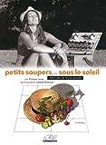 Petits soupers... sous le soleil - 40 histoires de pique-nique, 80 recettes dans le panier