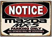 マツダ駐車場のみ壁金属ポスターレトロプラーク警告錫サインヴィンテージ鉄絵画装飾オフィスの寝室のリビングルームクラブのための面白い吊り下げ工芸品