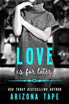 Love Is For Later: A Contemporary Lesbian Romance (Rainbow Central Book 2) by [Arizona Tape]