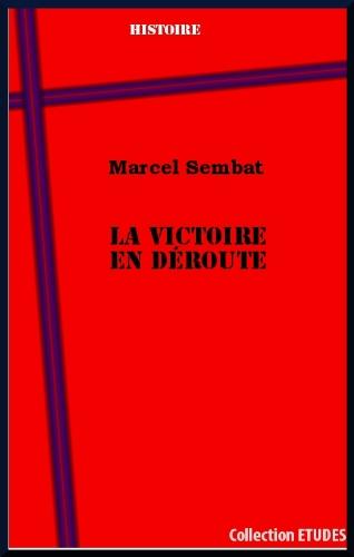 La victoire en déroute (French Edition)