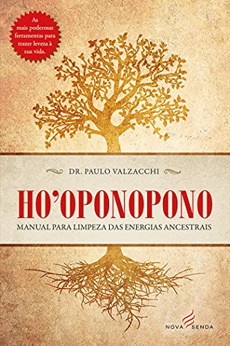 Ho'Oponopono - Manual Para Limpeza das Energias Ancestrais