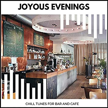 Joyous Evenings - Chill Tunes For Bar And Cafe