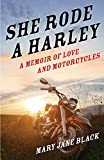 She Rode a Harley: A Memoir of Love and Motorcycles [Idioma Inglés]