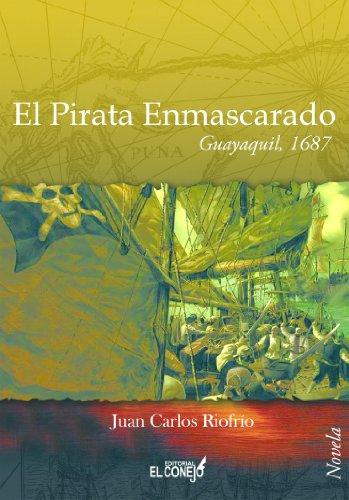 El pirata enmascarado: Guayaquil 1687
