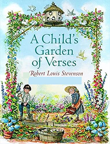A Child's Garden of Verses by Robert Louis Stevenson: A Classic illustrated edition