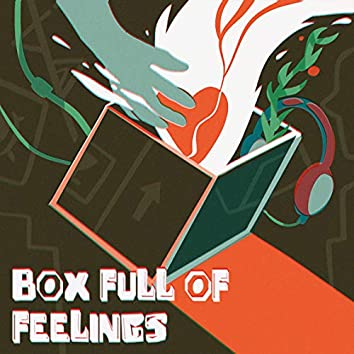 Box Full of Feelings